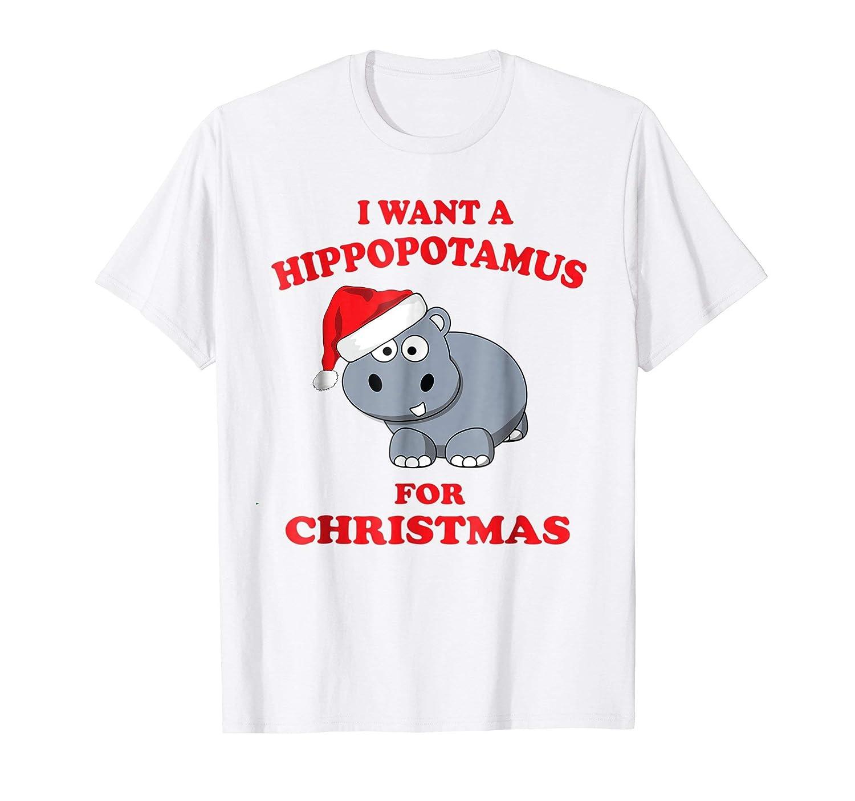 Amazon.com: I Want A Hippopotamus For Christmas Hippo Gift T-Shirt ...