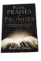 Pleas, Praises and Promises: A Personal Devotional Guide to 36 Two-liner Psalms for People on the Go! Kindle Edition