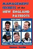 Management Secrets of the New England Patriots Volume 2