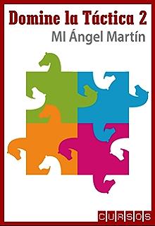 Motivos tácticos complejos (Domine la táctica en ajedrez nº 2) (Spanish Edition)