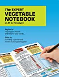 The Expert Vegetable Notebook: Begins by helping you choose and care for your plants Ends by providing a permanent record of your growing year