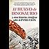 El huevo de dinosaurio y otras historias científicas sobre la Evolución (Divulgación científica)