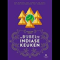 De bijbel van de Indiase keuken: Van biryani tot curry's en dahl en van platbroden tot samosa's (Landenbijbels Book 5)