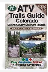 ATV Trails Guide Colorado Silverton, Ouray, Lake City, Telluride Paperback
