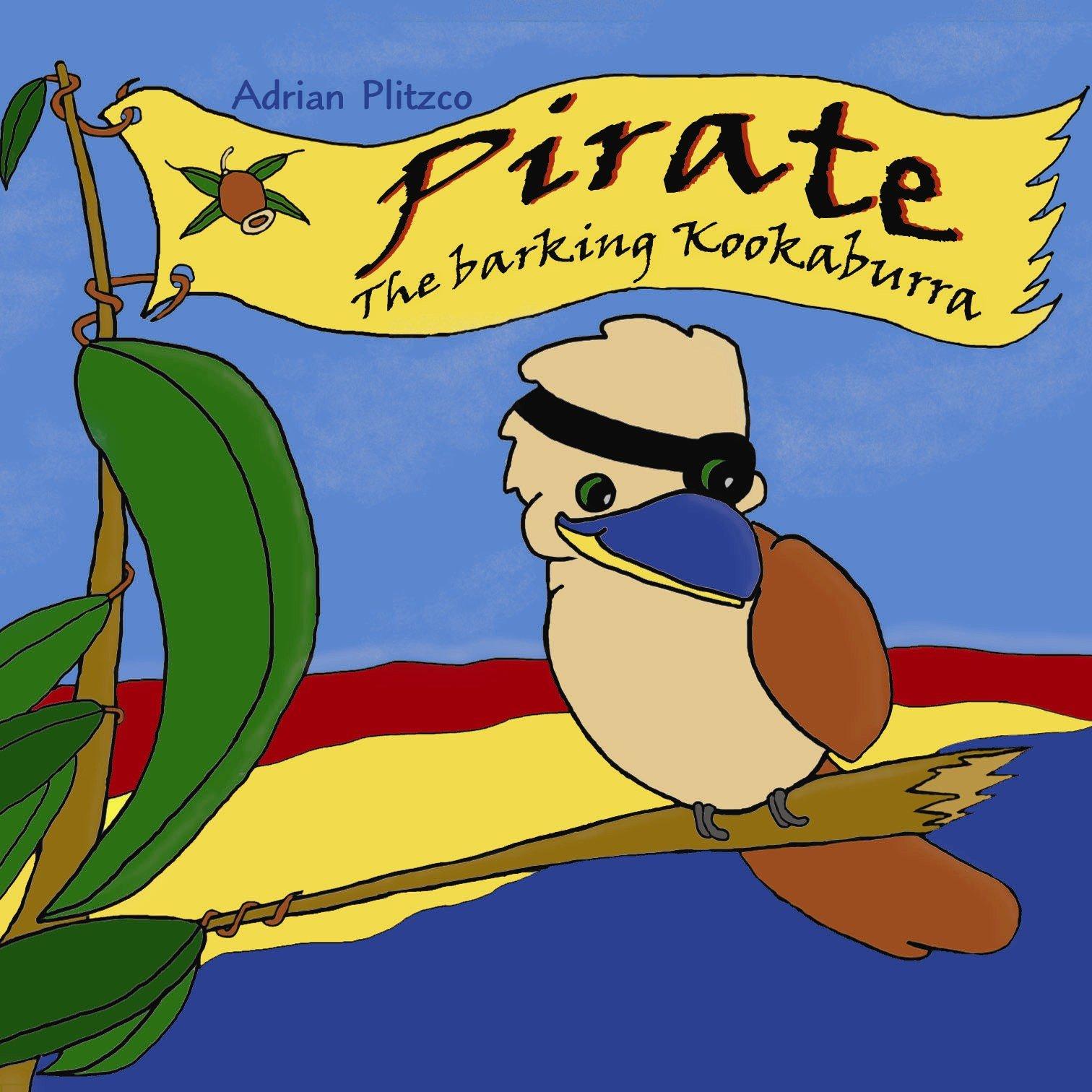 Pirate - The barking Kookaburra
