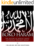 Boko Haram: The History of Africa's Most Notorious Terrorist Group