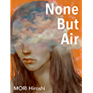 None But Air (English Edition)
