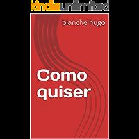 Como quiser (Portuguese Edition)