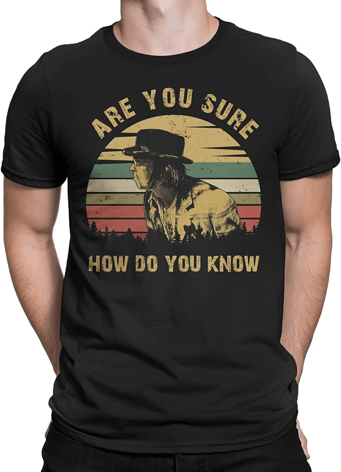 are You Sure How Do You Know Vintage T-Shirt