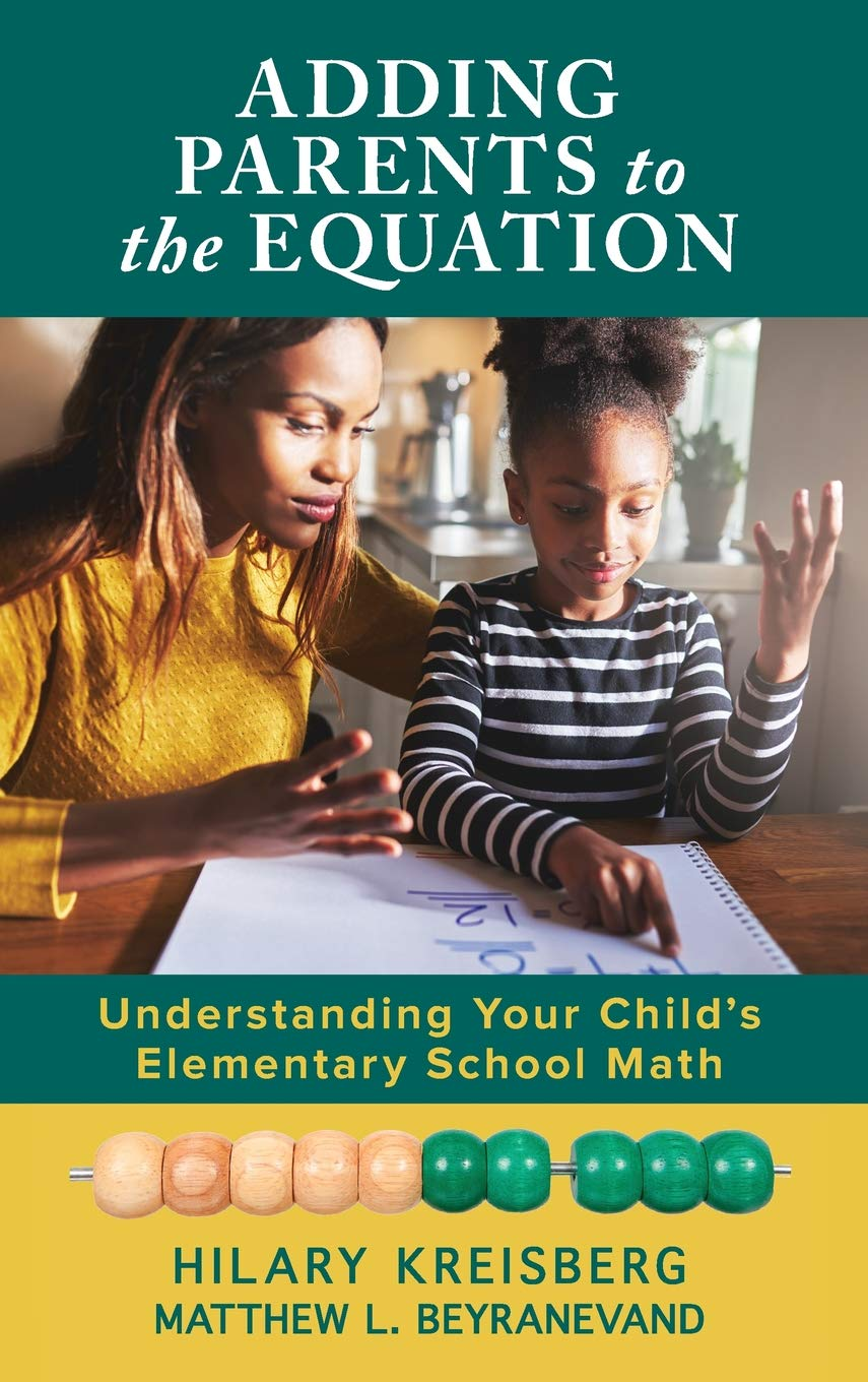 Adding Parents to the Equation: Understanding Your Child's Elementary School Math by Rowman & Littlefield Publishers