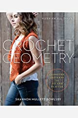 Crochet Geometry: Geometric Patterns to Fit and Flatter Paperback