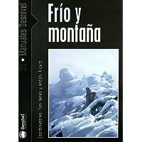 Frio y montaña (Manuales Desnivel)