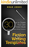 Fiction Writing Templates: 30 Tips to Create Your Own Fiction Book (Writing Templates, Fiction Writing, Kindle Publishing) (English Edition)