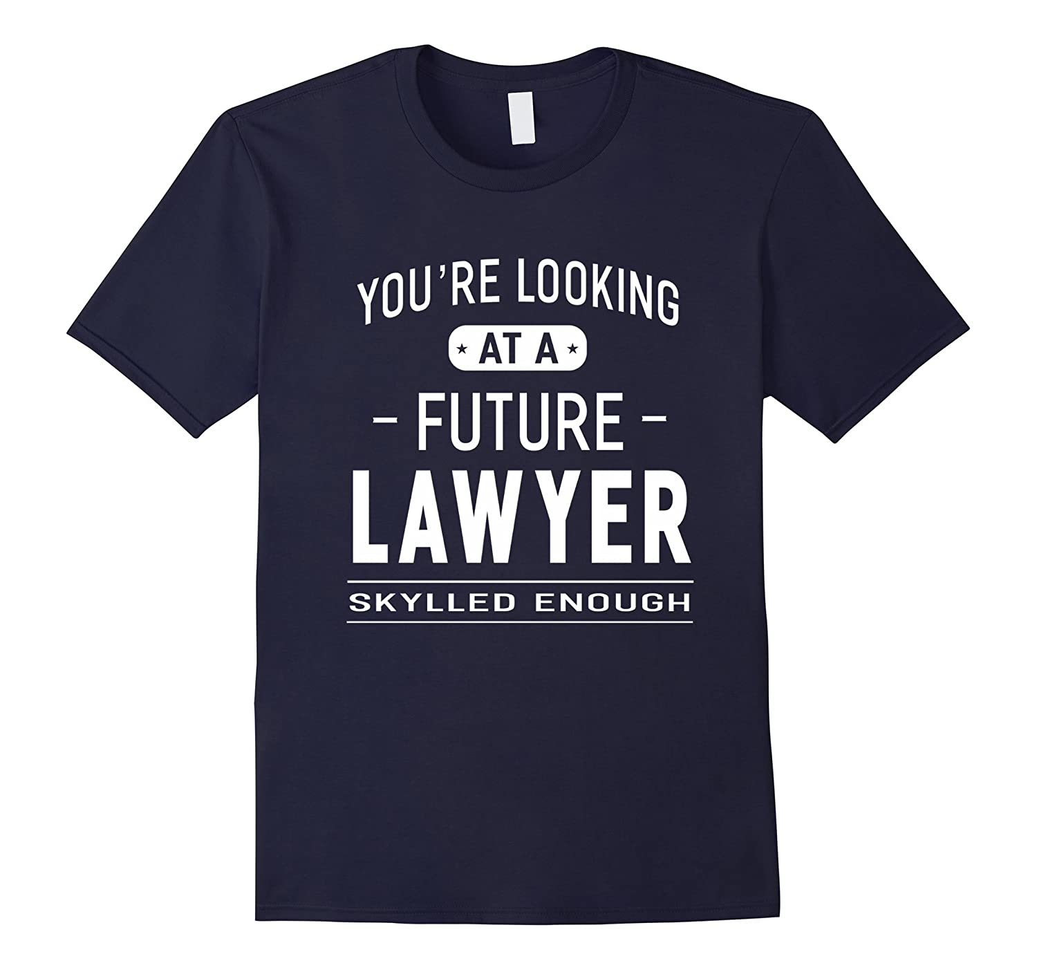 You're Looking At A Future Lawyer T-shirt Graduation Gift-Art