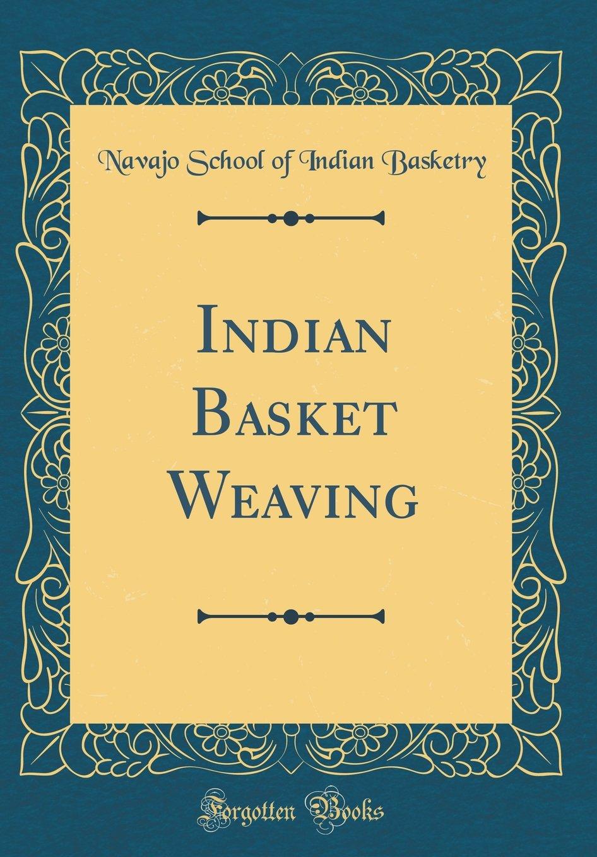 Indian Basket Weaving (Classic Reprint) ebook