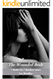 The Wounded Bride (7 Brides for 7 Brothers Book 6)