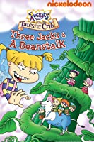 Rugrats: Tales from the Crib: Three Jacks and a Bean Stalk