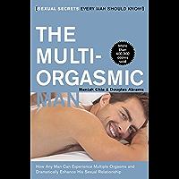 The Multi-Orgasmic Man: Sexual Secrets Every Man Should Know (English Edition)