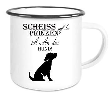 0f80ec89afa crealuxe Emaille Tasse mit Rand Scheiss auf Den Prinzen Ich Nehm Den Hund -  Kaffeetasse mit