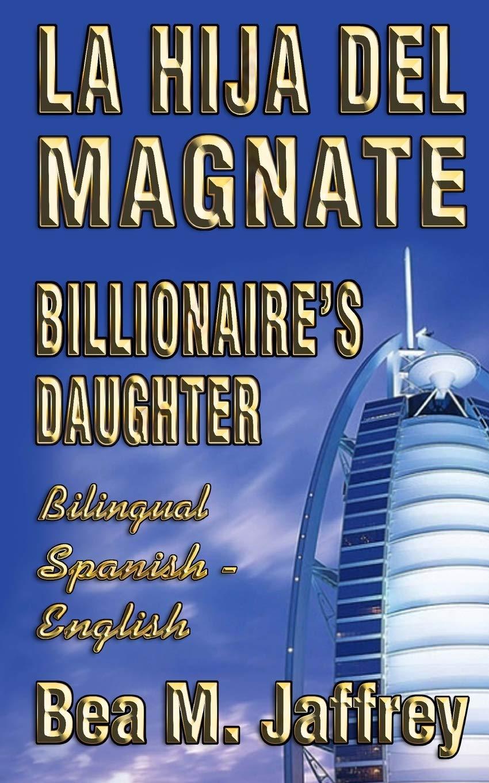 Billionaires Daughter - La Hija del Magnate -