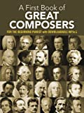 A First Book of Great Composers: for the Beginning Pianist with Downloadable MP3s (Dover Music for Piano)