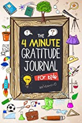 The 4 Minute Gratitude Journal for Kids: 90 Days Daily Gratitude Writing, Children Happiness Notebook Paperback