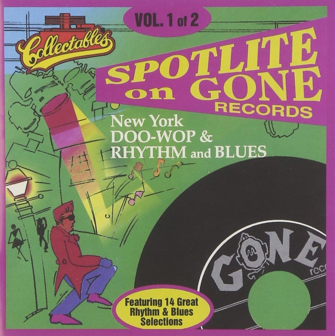 Spotlite on Gone Records, Vol. 1 New York Doo-Wop & Rhythm and Blues