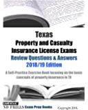 Texas Property and Casualty Insurance License Exams Review Questions & Answers 2018/19 Edition: A Self-Practice Exercise…