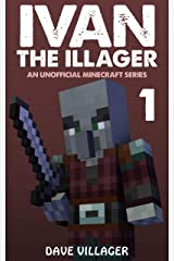 Ivan the Illager 1: An Unofficial Minecraft Series Kindle Edition