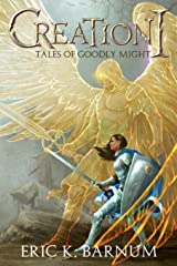 Creation I - Tales of Goodly Might Paperback