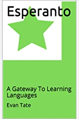 Esperanto: A Gateway To Learning Languages Kindle Edition