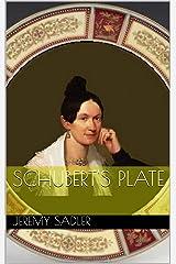 Schubert's Plate Kindle Edition