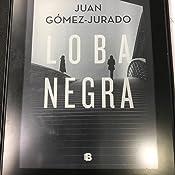 Loba negra eBook: Juan Gómez-Jurado: Amazon.es: Tienda Kindle