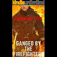 Ganged by the Firefighters (Reverse Harem Erotica Novella MFMMM)