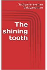 The shining tooth Kindle Edition