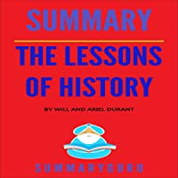 Summary: The Lessons of History By Will and Ariel Durant