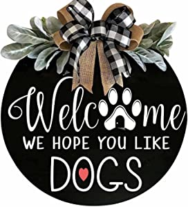 Welcome Sign Wreath Round Wooden Decor for Farmhouse Front Porch Door, We Hope You Like Dogs Sign Rustic Hanging Garland Wood Home Decorations Hangers Outdoor & Indoor, 12 inch