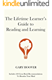 The Lifetime Learner's Guide to Reading and Learning