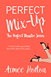 Perfect Mix-Up: The Perfect Disaster Series