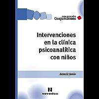 Intervenciones en la clínica psicoanalítica con niños (Conjunciones nº 32)
