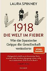 1918 - Die Welt im Fieber: Wie die Spanische Grippe die Gesellschaft veränderte Hardcover