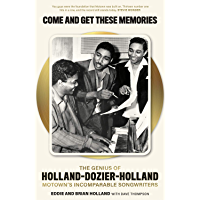 Come and Get These Memories: The Story of Holland-Dozier-Holland book cover