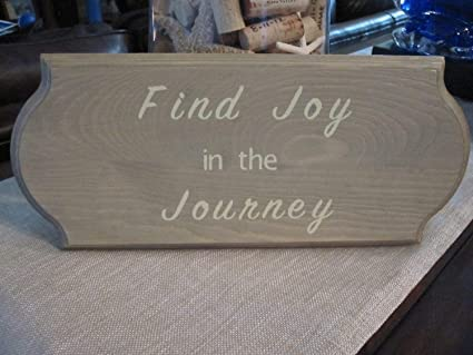 Amazoncom Olga212patrick Find The Joy In The Journey Quote Wood