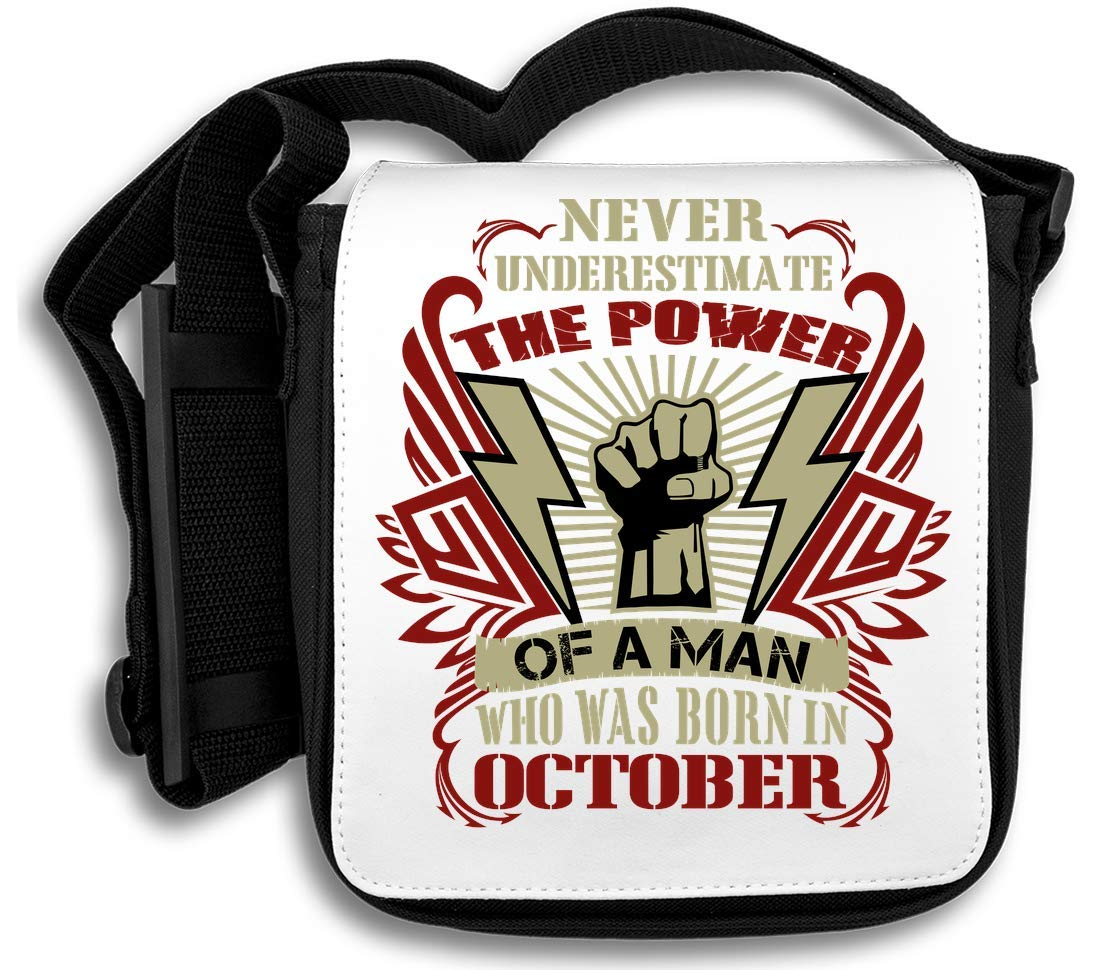 Never Unestimate The Power of A Man Who Was Born in October Sac d'épaule