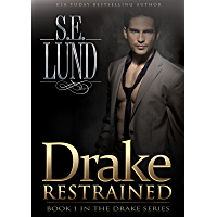 Drake Restrained: Book 1 in the Drake Series (English Edition)