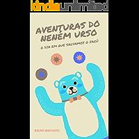 Livro infantil: Aventuras do Neném Urso: O dia em que salvamos o jacú