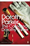 The Collected Dorothy Parker (Penguin Modern Classics)