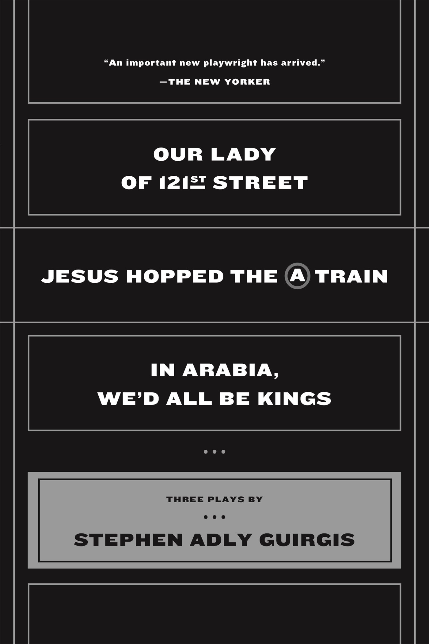 Amazon: Our Lady Of 121st Street: Jesus Hopped The A Train; In Arabia,  We'd All Be Kings (9780571211883): Stephen Adly Guirgis: Books