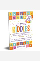 Easter Riddles and Trick Questions For Kids and Family: Puzzling Riddles and Brain Teasers that Kids and Family Will Enjoy Ages 7-9 9-12 (Easter Basket Gift Ideas) Kindle Edition