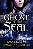 Ghost in the Seal (Ghost Exile #6)